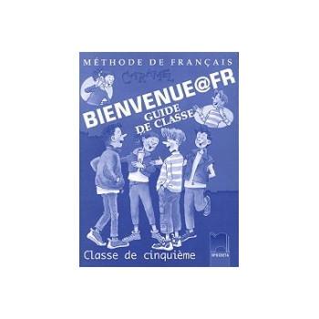 Bienvenue@fr: книга за учителя по френски език за 5. клас