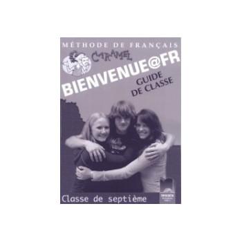 Bienvenue@fr: Книга за учителя по френски език за 7. клас