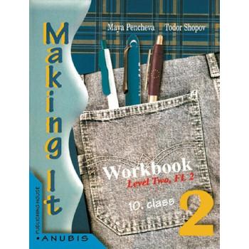 Making it 2: учебна тетрадка по английски език за 10. клас, II ЧЕ
