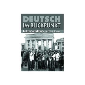 Deutsch im Blickpunkt: книга за учителя по немски език за 8. клас