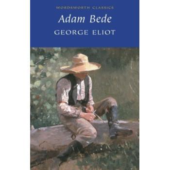 ADAM BEDE - George Eliot /Wordsworth Classics/