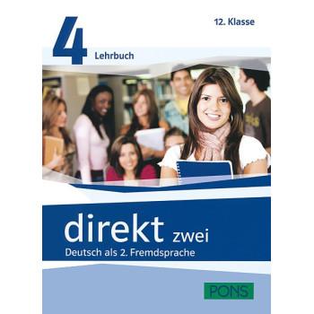 Direkt zwei: Lehr- und Arbeitsbuch 4 - Учебник и учебна тетрадка по немски език за 12. клас + 2 CD